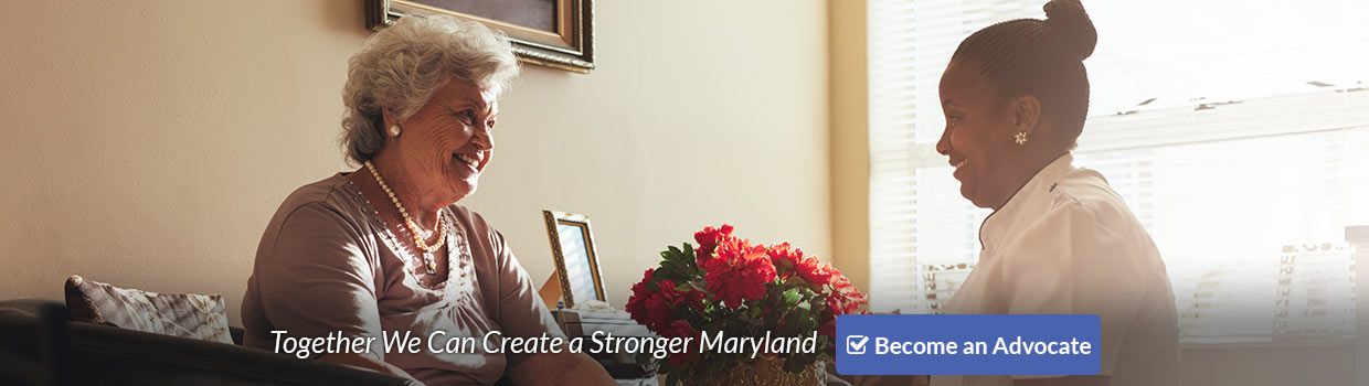 Become an Advocate - Together We Can Create a Stronger Maryland